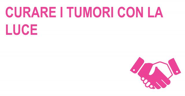 Curare i tumori con la luce -