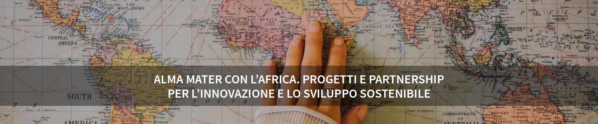 Alma Mater con l'Africa - Progetti e partnership per l'innovazione e lo sviluppo sostenibile -
