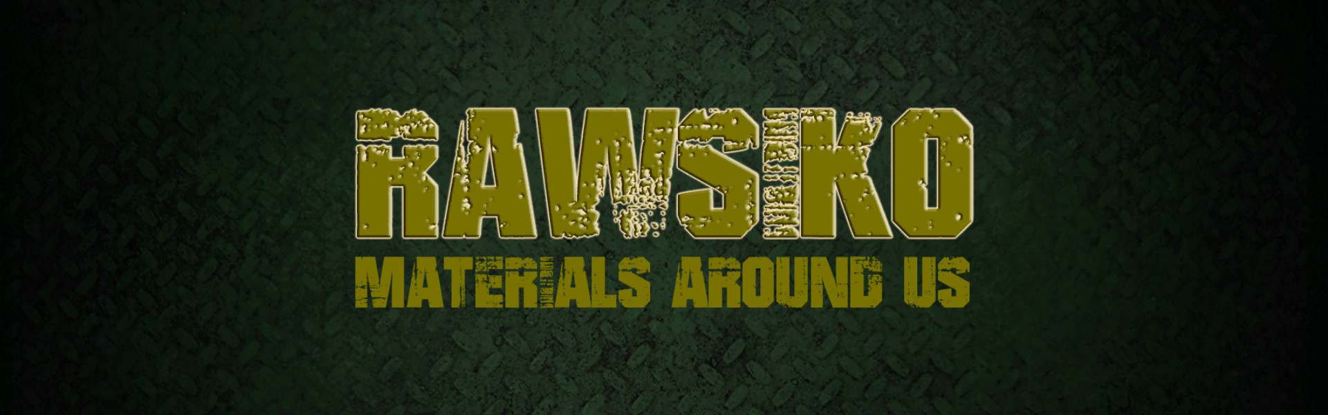 RAWsiko - Materials Around Us -