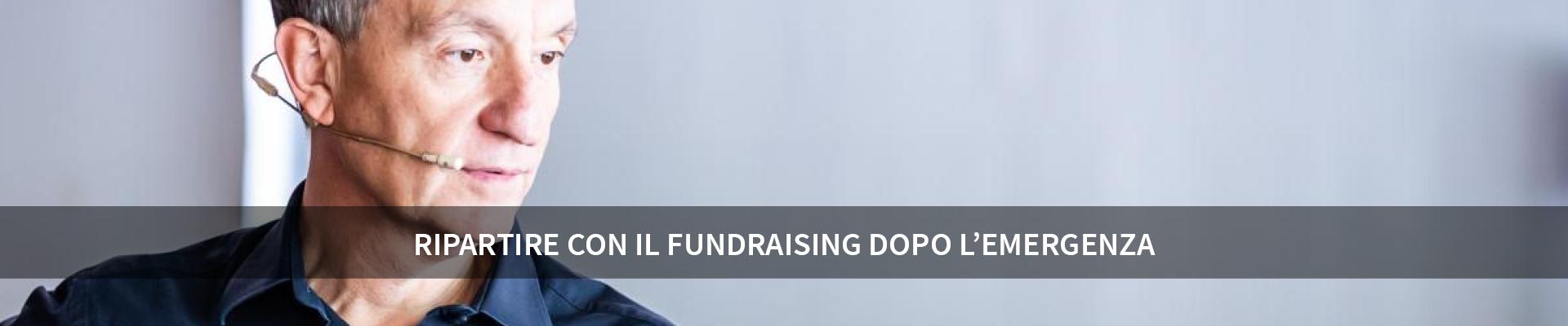 Ripartire con il fundraising dopo l'emergenza -