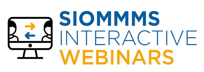 SIOMMMS Interactive Webinars